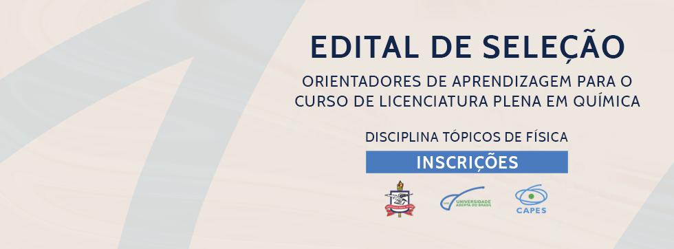 Aberto edital para seleção de Orientadores de Aprendizagem para o Curso de Licenciatura Plena em Química EAD